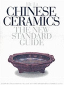 Chinese Ceramics - The New Standard Guide