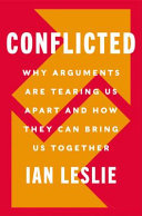 Conflicted - How Productive Disagreements Lead to Better Outcomes