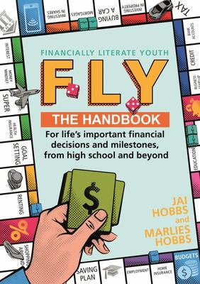 F. L. Y. : Financially Literate Youth:  Every Young Person's Go-To Guide for Life's Important Financial Decisions