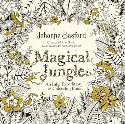 Magical Jungle: An Inky Expedition Colouring Book