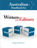 Australian Handbook for Writers and Editors: Grammar, Usage and Punctuation