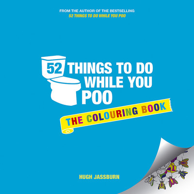 52 Things To Do While You Poo: The Colouring Book
