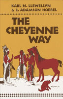 The Cheyenne Way - Conflict and Case Law in Primitive Jurisprudence