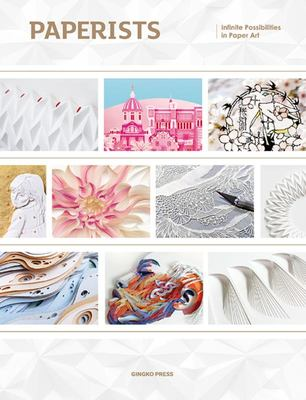 Paperists - Infinite Possibilities of Paper Art