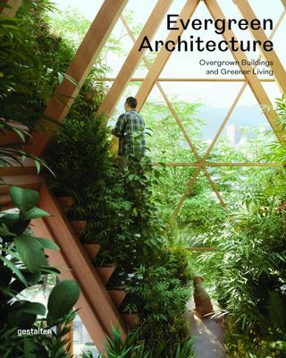 Evergreen Architecture - Overgrown Buldings and Greener Living