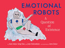 Emotional Robots - A Question of Existence