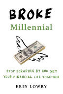 Broke MillennialStop Scraping by and Get Your Financial Life Together