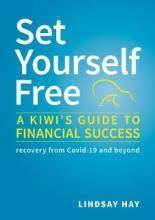 Set Yourself Free: A Kiwi Guide to Financial Success