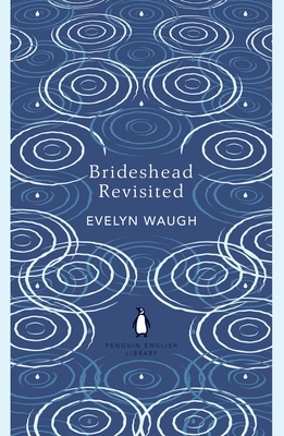 Brideshead Revisited - The Sacred and Profane Memories of Captain Charles Ryder