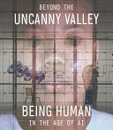 Beyond the Uncanny Valley - Being Human in the Age of AI