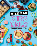 Milk Bar: Kids Only - A Cookbook