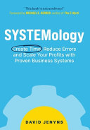 SYSTEMology - Create Time, Reduce Errors and Scale Your Profits with Proven Business Systems