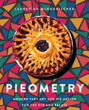 Pieometry - Modern Tart Art and Pie Design for the Eye and the Palate