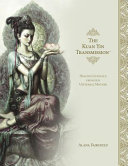 The Kuan Yin Transmission Book - Healing Guidance from Our Universal Mother