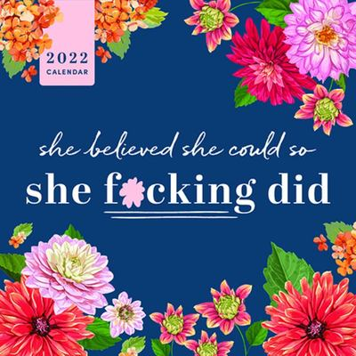 2022 She Believed She Could So She F*cking Did Wall Calendar