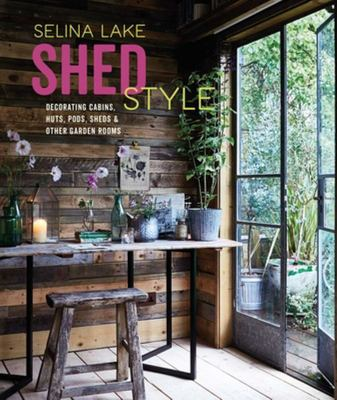 SHED STYLE: Decorating cabins, huts, pods and other garden rooms