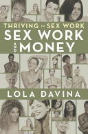 Thriving in Sex Work: Sex Work and Money - Personal Finance Advice for Sex Workers