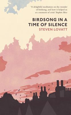 Birdsong in a Time of Silence