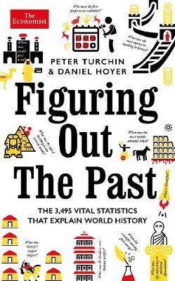 Figuring Out the Past - The 1,073 Vital Statistics That Explain World History