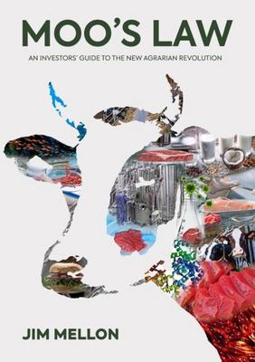 Moo's Law - An Investor's Guide to the New Agrarian Revolution