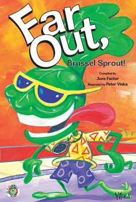 Far Out Brussel Sprout!