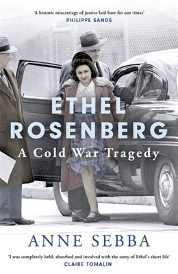 Ethel Rosenberg: A Cold War Tragedy