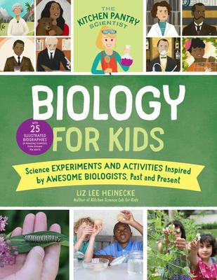 Biology for Kids (The Kitchen Pantry Scientist)