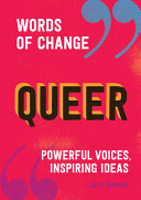 Queer (Words of Change Series) - Powerful Voices, Inspiring Ideas