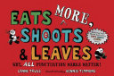 Eats MORE, Shoots & Leaves - Why, ALL Punctuation Marks Matter!