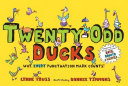 Twenty-Odd Ducks - Why Every Punctuation Mark Counts!