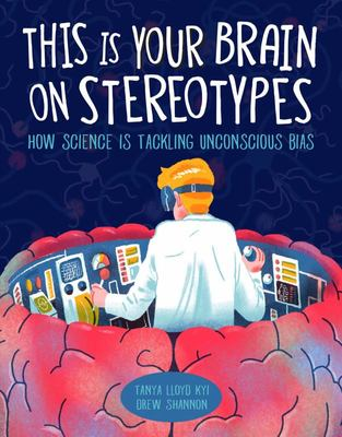 This Is Your Brain on Stereotypes - How Science Is Tackling Unconscious Bias