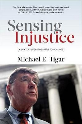 Sensing Injustice: A Lawyer's Life in the Battle for Change: A Lawyer's Life in the Battle for Change