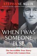 When I Was Someone Else - The Incredible True Story of Past Life Connection