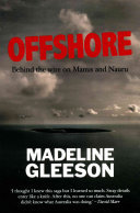 Offshore : Behind the Wire on Nauru and Manus