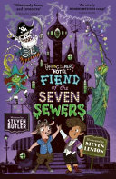 Fiend of The Seven Sewers (#4 The Nothing to See Here Hotel)