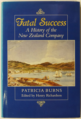 Fatal Success - A History of the New Zealand Company