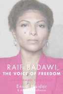 Raif Badawi: the Voice of Freedom - My Husband, Our Story
