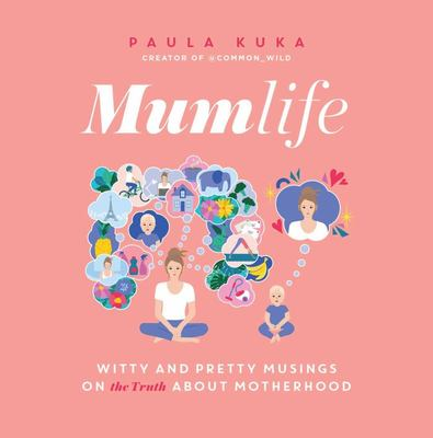 Mumlife - Witty and Pretty Musings on (the Truth about) Motherhood