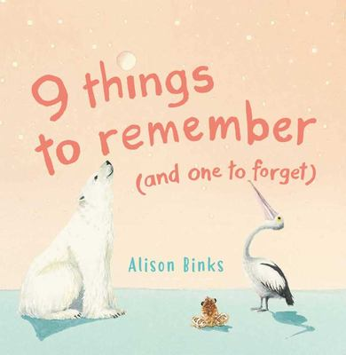 9 things to remember (and one to forget) - Nine