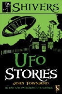 UFO Stories - 10 Bad and Dangerous UFO Stories