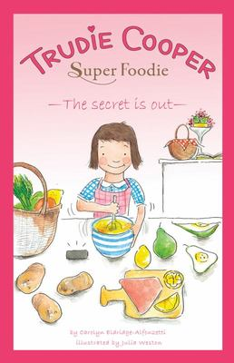 Trudie Cooper Super Foodie: The Secrets Out