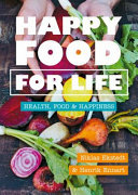 Happy Food for Life - Health, Food and Happiness