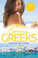 Gorgeous Greeks: Playing Her Games/Playing by the Greek's Rules/ChangingConstantinou's Game/Falling for Dr Dimitriou