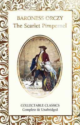 The Scarlet Pimpernel (Flame Tree Collectable Classics)