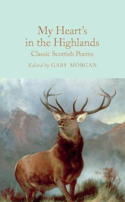 My Heart's in the Highlands - Classic Scottish Poems (Macmillan Collector's Library)