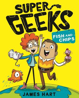 Fish and Chips (#1 Super Geeks)