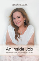 An Inside Job - A Practical Guide to Finding Your True Self