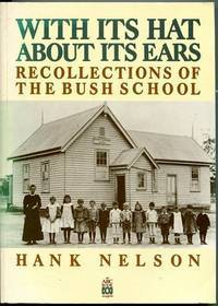 With Its Hat about Its Ears - Recollections of the Bush School
