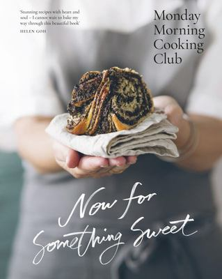 Now for Something Sweet (Monday Morning Cooking Club #4)