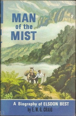 Man of the Mist: A Biography of Elsdon Best